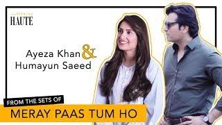 Humayun Saeed Is Back On TV | Ayeza Khan | Meray Paas Tum Ho | Haute Light | Something Haute