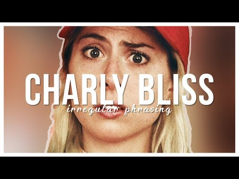 CHARLY BLISS: Songs with Irregular Phrasing