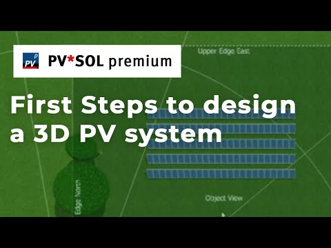 [Tutorial] PV*SOL premium 2017 - First Steps (to design a 3D PV system in PV*SOL premium)