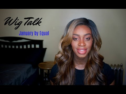 Wig Talk:  January by Equal | Honest review