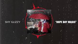 Shy Glizzy - Dope Boy Magic feat. Trey Songz & A Boogie Wit Da Hoodie [Official Audio]