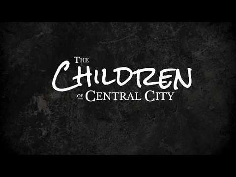 The Children of Central City (Trailer)