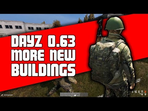 DayZ 0.63 More New Buildings | Patch updates