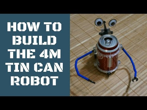 How To Build The 4M Tin Can Robot - Step-by-step
