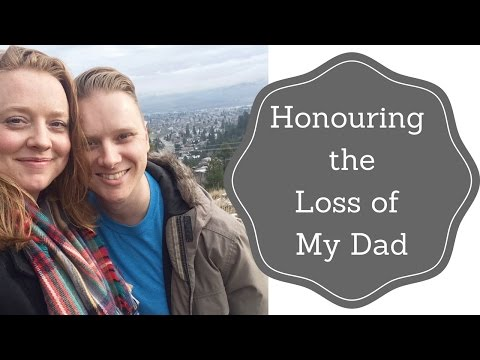Honouring the Loss of My Dad