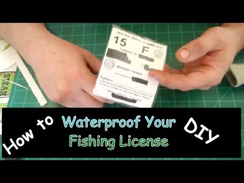 Waterproof Your Fishing License DIY / How To