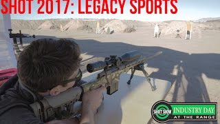 Industry Range Day: Legacy Sports International's Accurized Rifles |SHOT 2017