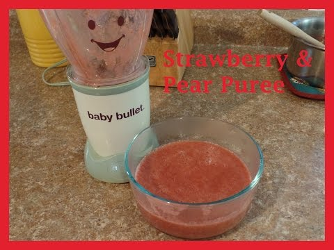 Healthy Baby Food - Strawberry Pear Puree