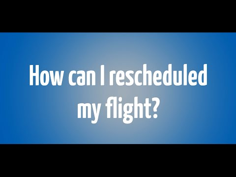 How can I rescheduled my flight?