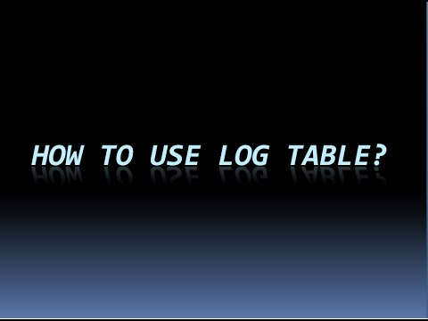 How to use log table?