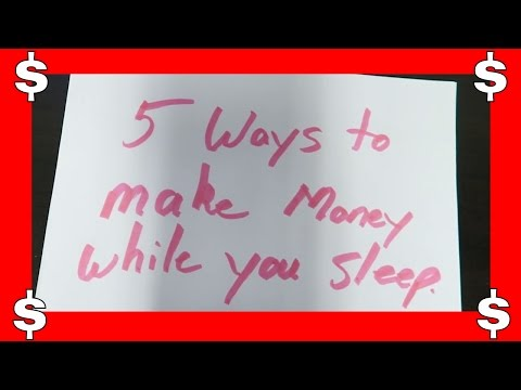 Passive Income 101 - 5 Ways To Make Money While You Sleep