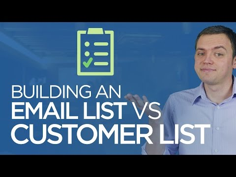 Building an Email List vs Customer List [Email Marketing]