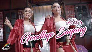Duo Biduan - Goodbye Sayang