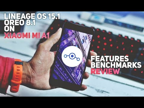 Lineage OS 15.1 [Oreo 8.1] on Xiaomi Mi A1 | Features + Review