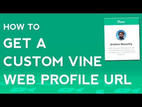 How to Get A Custom Vine Web Profile URL | Get An Online Vine App Address