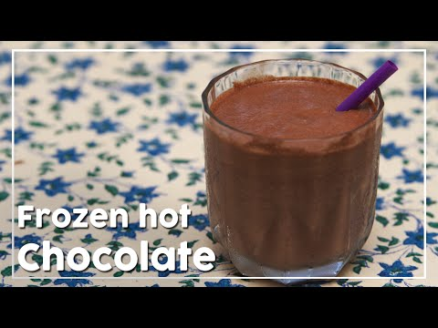 Frozen Hot Chocolate - Cold Beverage Recipe - My Recipe Book By Tarika Singh