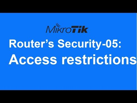 MikroTik Router's Security-05: Access Restrictions