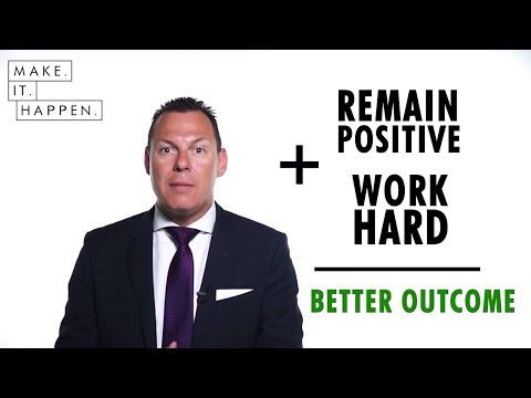 Remain Positive and Work Hard : Make It Happen University