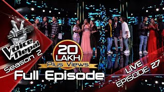 The Voice of Nepal Season 2 - 2019 - Episode 27 (LIVE)