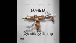 B LA B Ft. Lil Baby - Sunday Morning