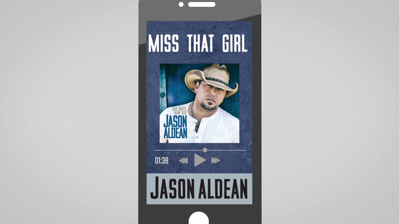 Jason Aldean - Miss That Girl
