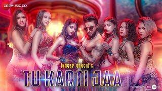 Tu Karti Jaa - Official Music Video | Indeep Bakshi