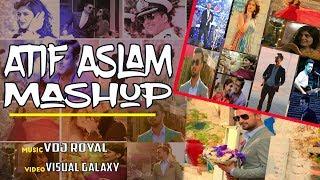 ATIF ASLAM MASHUP | VDj Royal | Visual Galaxy