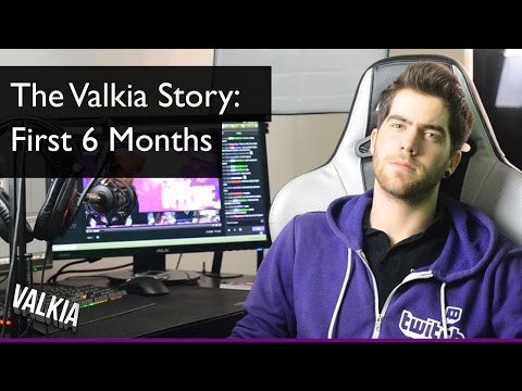 The Valkia Story: First Six Months [Twitch Streaming Documentary] || How to grow a twitch stream