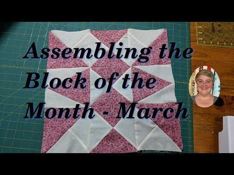 Assembling the Block of the Month - March