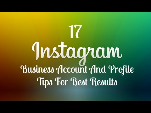 17 Instagram Business Account And Profile Tips For Best Results