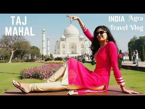 Agra Travel Vlog ❤ TAJ MAHAL   Things to see in Agra   India   Bhawna Ahuja