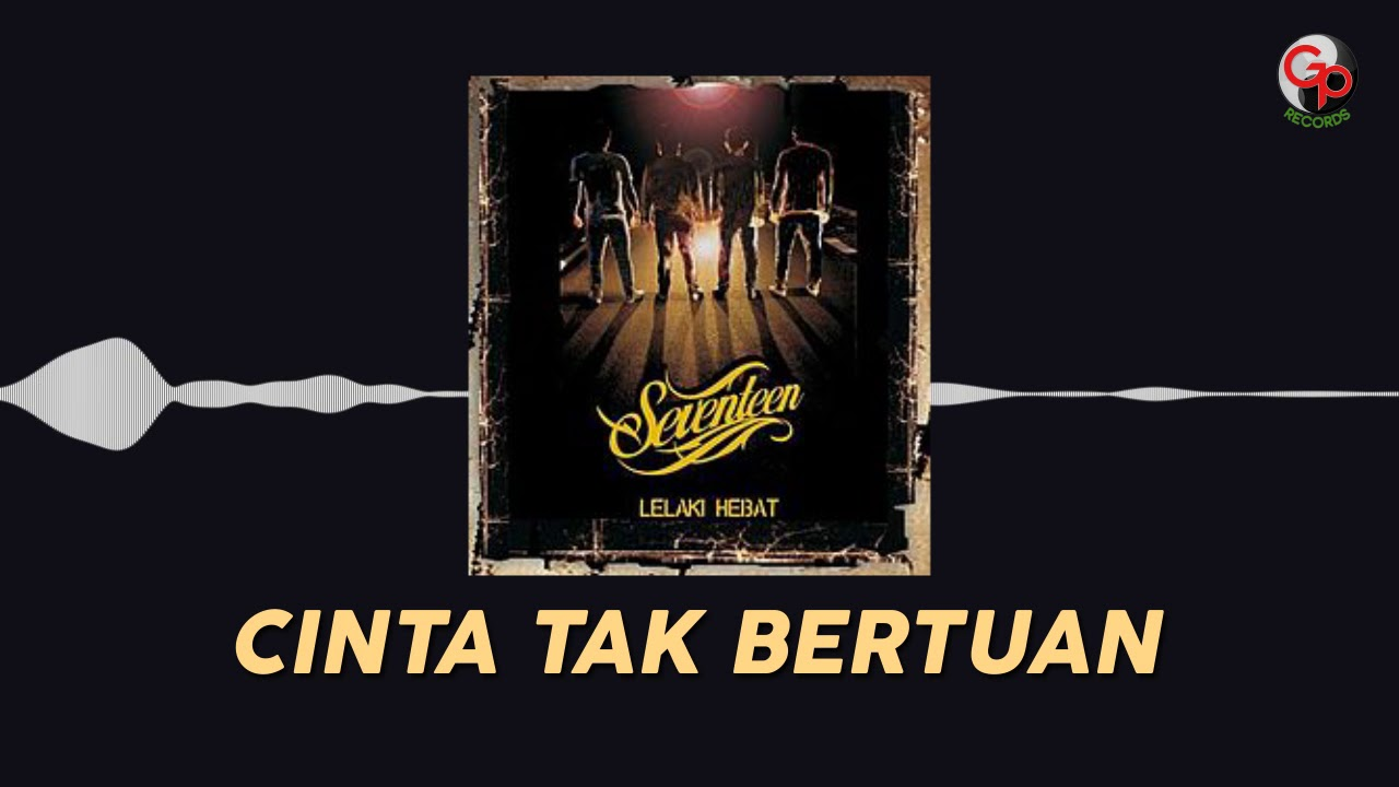 Download Seventeen - Cinta Tak Bertuan MP3 Gratis