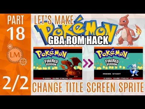 How To Make a Pokémon Rom Hack GBA Part 18 ⚙ Changing The Fire Red Title Screen Charizard to MewTwo