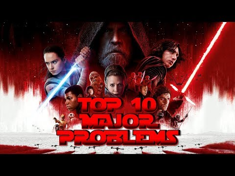 10 MAJOR Problems with The Last Jedi (SPOILERS!)