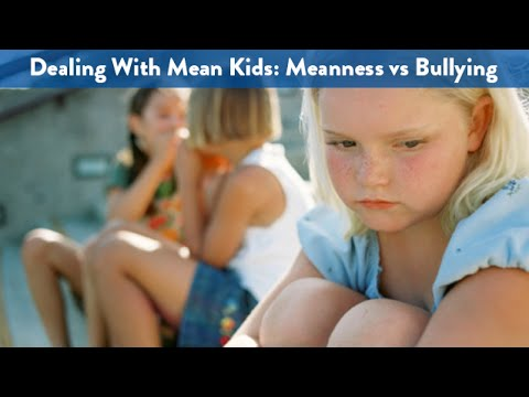 Dealing With Mean Kids: Meanness vs Bullying   CloudMom