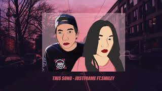 JUSTFRAME - THIS SONG FT.SMILEY (MIXTAPE)