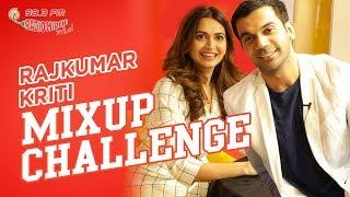 The Mix-Up Challenge | Rajkummar Rao & Kriti Kharbanda | RJ Supriya | Radio Mirchi