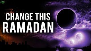 PLEASE CHANGE THIS RAMADAN!