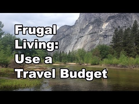 Frugal Living - Use a Travel Budget