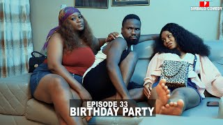 BIRTHDAY PARTY - SIRBALO AND BAE ( EPISODE 33 )
