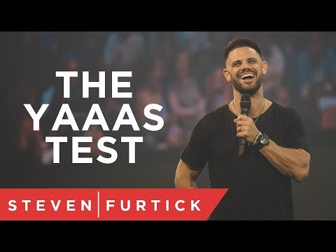 The YAAAS!!!!! Test | Pastor Steven Furtick