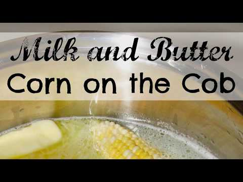 Southern Style Milk and Butter Boiled Corn on the Cob