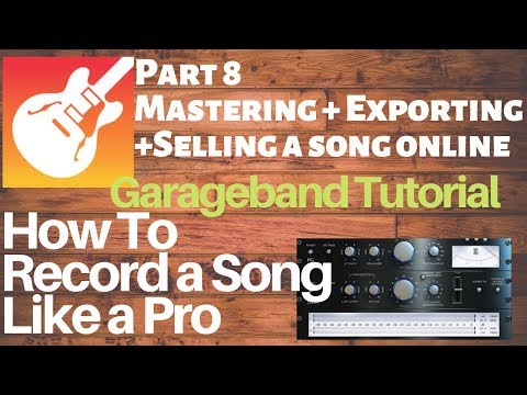 Garageband tutorial: Mastering, Exporting & Selling a Song Like a Pro PART 7