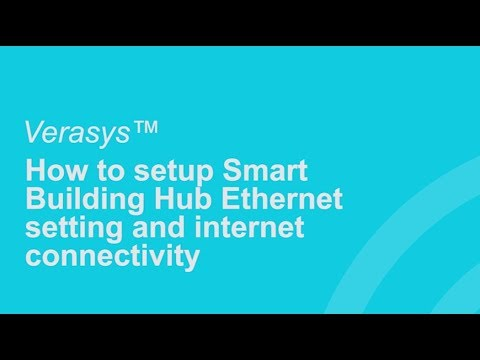 How to setup Smart Building Hub Ethernet setting and internet connectivity