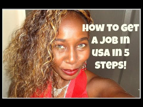 Video 1- How to get a Job in the USA in 5 Steps