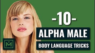 10 Alpha Male Body Language Tricks EVERY Guy Should Do TODAY