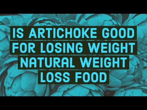 Is Artichoke good for losing weight - Natural Weight Loss Food