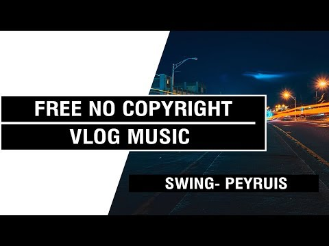 Swing- Peyruis   [ Non Copyrighted Vlog Music ] ⚡🎧🔥