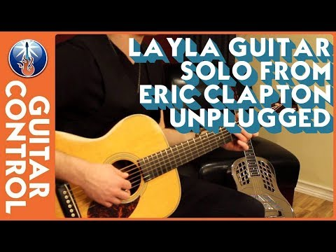 Layla Guitar Solo From Eric Clapton Unplugged