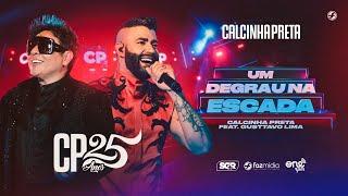 Calcinha Preta feat. Gusttavo Lima - Um Degrau Na Escada - DVD #CP25anos (Ao Vivo)